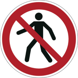 DURABLE PEDESTRIANS PROHIBITED SIGN